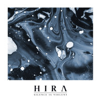 Hira - Silence Is Violent