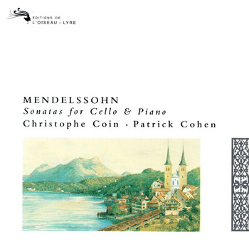 Christophe Coin - Mendelssohn: Cello Sonatas Nos. 1 & 2; Variations Concertantes; Song without Words
