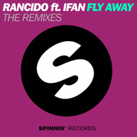 Rancido - Fly Away (feat. IFan) (The Remixes)