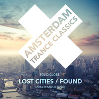 Solid Globe - Lost Cities / Found (2014 Remastering)