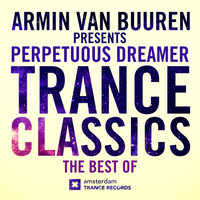 Armin van Buuren and Perpetuous Dreamer - Trance Classics - The Best Of