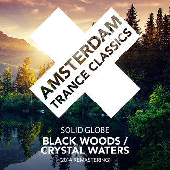 Solid Globe - Black Woods / Crystal Waters (2014 Remastering)