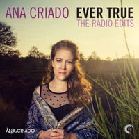Ana Criado - Ever True - The Radio Edits