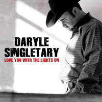 Daryle Singletary - Love You With The Lights On