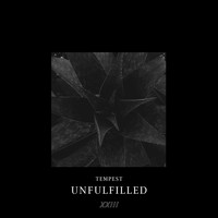 Tempest - Unfulfilled