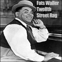 Fats Waller - Twelfth Street Rag - Fats Waller