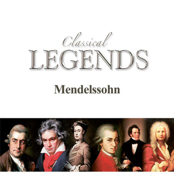 London Symphony Orchestra - Classical Legends - Mendelssohn