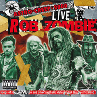 Rob Zombie - Astro-Creep: 2000 Live - Songs Of Love, Destruction And Other Synthetic Delusions Of The Electric Head (Live At Riot Fest [Explicit])