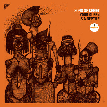 Sons Of Kemet - Your Queen Is A Reptile (Explicit)