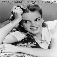 Judy Garland - For Me And My Gal - Judy Garland