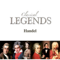 London Symphony Orchestra - Classical Legends - Handel