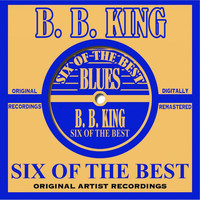 B. B. King - Six Of The Best - Blues