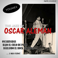 Oscar Aleman - The Jazz Of, Vol. 2 (Digitally Remastered)