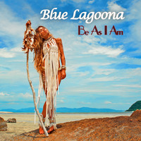 Blue Lagoona - Be As I Am