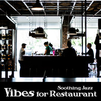 Restaurant Music - Soothing Jazz Vibes for Restaurant
