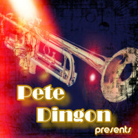 Pete Dingon - The Trumpet Man from New York City (Pete Dingon Presents)