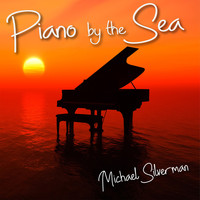 Michael Silverman - Piano by the Sea