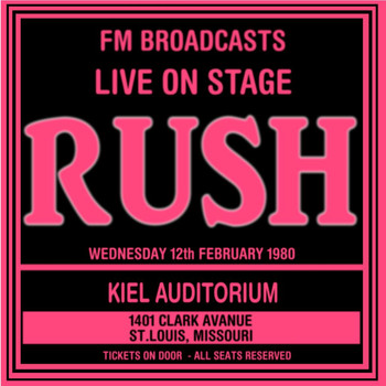 Rush - Live On Stage FM Broadcasts - Kiel Auditorium 13th February 1980