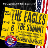 The Eagles - Legendary FM Broadcasts - The Summit, Houston TX 6th November 1976