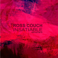 Ross Couch - Insatiable