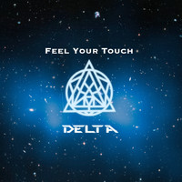 Delta - Feel Your Touch