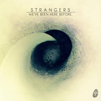 Strangers - We've Been Here Before.