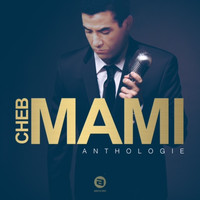 Cheb Mami - Anthologie