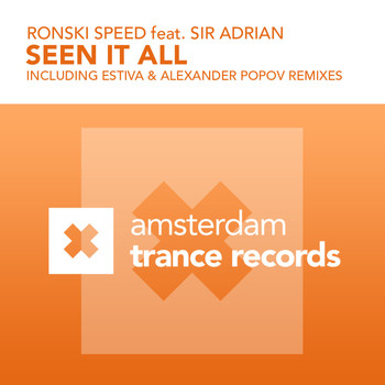 Ronski Speed featuring Sir Adrian - Seen It All