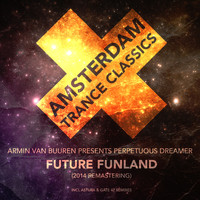 Armin van Buuren and Perpetuous Dreamer - Future Funland (2014 Remastering)