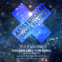 Pulp Victim - Dreams Last For Long (2014 Remastering)