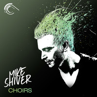 Mike Shiver - Choirs