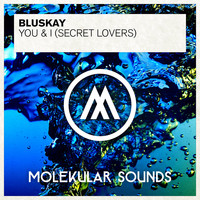 Bluskay - You & I (Secret Lovers)