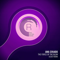 Ana Criado - The Force of The Blow (UCast Remix)