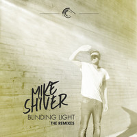 Mike Shiver - Blinding Light (The Remixes)