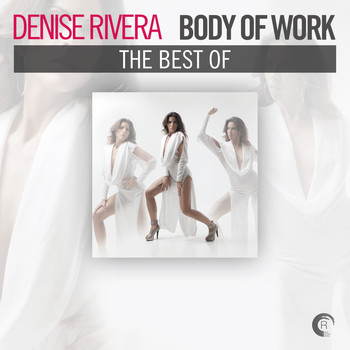 Denise Rivera - Body of Work - The Best of Denise Rivera