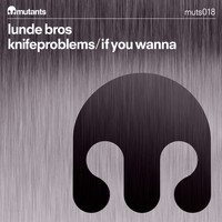 Lunde Bros. - Knifeproblems/If You Wanna