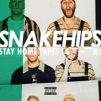 Snakehips - STAY HOME TAPES (= --__-- =) (Explicit)