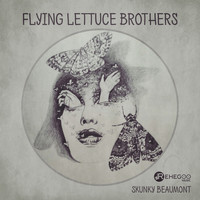 Skunky Beaumont - Flying Lettuce Brothers (Experimental Rock, Stimulating Brain, Aggressive, Psychedelic Music)