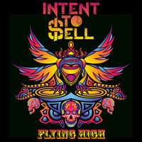 Intent To Sell - Flying High (Special 420 Edition [Explicit])