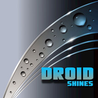 Droid - Shines