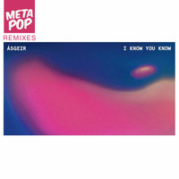 Ásgeir - I Know You Know: MetaPop Remixes