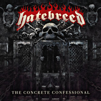 Hatebreed - The Concrete Confessional (Explicit)