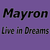 MayroN - Live In Dreams