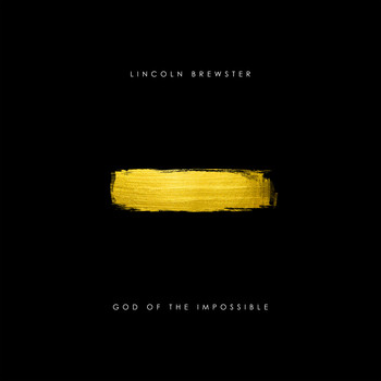 Lincoln Brewster - God of the Impossible (Deluxe)