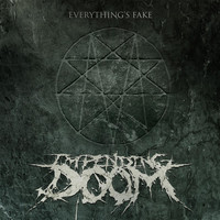 Impending Doom - Everything's Fake