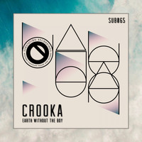 Crooka - Earth Without The Boy EP