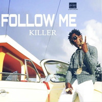Killer - Follow Me (Explicit)