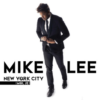 Mike Lee - New York City (Moi, je) (Single)