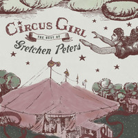 Gretchen Peters - Circus Girl - The Best of Gretchen Peters