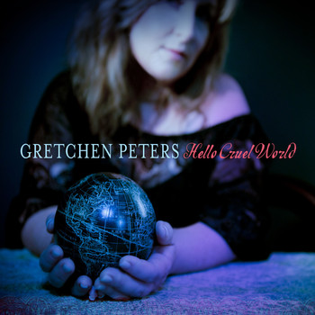 Gretchen Peters - Hello Cruel World (Explicit)
